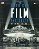 The American Film Institute Desk Reference: The Complete Guide to Everything You Need to Know about the Movies (0789489341) by Melinda Corey