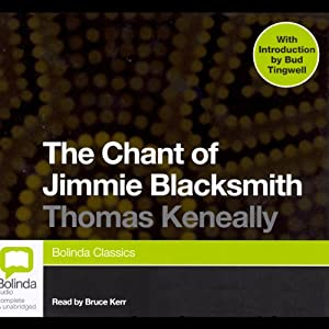 The Chant of Jimmie Blacksmith | [Thomas Keneally]