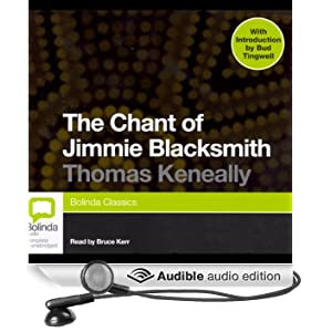 The Chant of Jimmie Blacksmith (Unabridged)