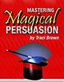 Mastering Magical Persuasion