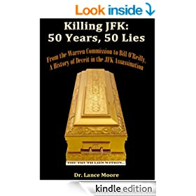 Killing JFK: 50 Years, 50 Lies--From the Warren Commission to Bill O'Reilly, A History of Deceit in the Kennedy Assassination