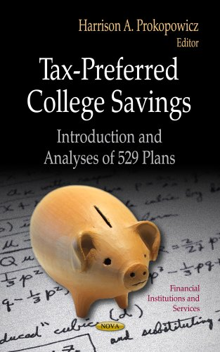 Tax-Preferred College Savings: Introduction and Analyses of 529 Plans (Financial Institutions and Services: Economic Iss