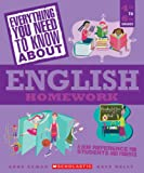 Everything You Need...english To Know About English Homework (Everything You Need to Know about (Scholastic Paperback))