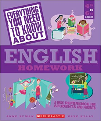 Everything You Need...english To Know About English Homework (Everything You Need to Know about (Scholastic Paperback)) written by Anne Zeman