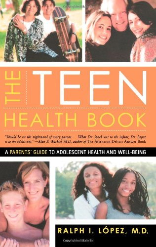 The Teen Health Book: A Parents' Guide To Adolescent Health And Well-Being