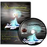 Die Praxis der Quantenheilung 4 - Der Schlüssel zur Realität