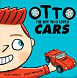 Kara LaReau Otto: The Boy Who Loved Cars