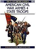 American Civil War Armies: State Troops No. 4 (Men-at-arms)