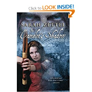 In Camelot's Shadow by Sarah Zettel