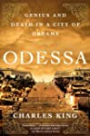 Odessa: Genius And Death In A City Of...