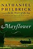 By Nathaniel Philbrick: Mayflower: A Story of Courage, Community, and War