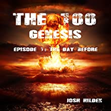 The 100 Genesis: The Day Before, Episode 1 (       UNABRIDGED) by Josh Hilden Narrated by Michelle Marie