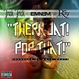 "Twerk Dat Pop That (feat. Eminem & Royce da 5'9"") [Explicit]"
