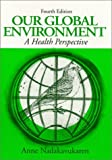 img - for Our Global Environment : A Health Perspective, 4/E by Anne Nadakavukaren (1995-01-06) book / textbook / text book