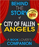 City of Fallen Angels: Behind the Story | For the Fans, By the Fans   A Book Companion (Background Information Booklet) steampunk