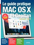 Le guide pratique Mac OS X El Capitan...