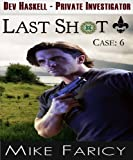 Last Shot (Dev Haskell - Private Investigator)