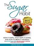 The Sugar Habit- How It Starts, What...