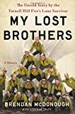 img - for My Lost Brothers: The Untold Story by the Yarnell Hill Fire's Lone Survivor book / textbook / text book