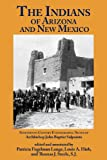 img - for The Indians of Arizona & New Mexico: 19th Century Ethnographic Notes (Southwest History: Arizona & New Mexico) book / textbook / text book
