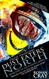 img - for Dust Eaters North (The Compass Series) (Volume 1) book / textbook / text book