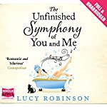 The Unfinished Symphony of You and Me | Lucy Robinson