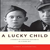 A Lucky Child: A Memoir of Surviving Auschwitz as a Young Boy | [Thomas Buergenthal]