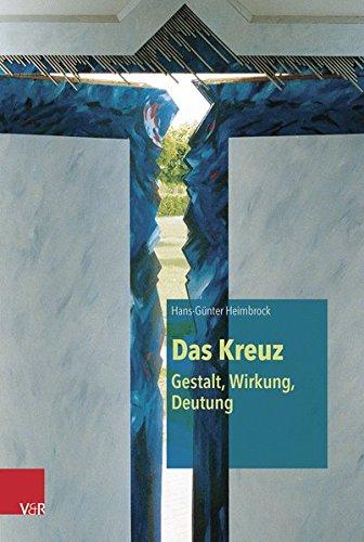 Das Kreuz - Gestalt, Wirkung, Deutung  [Heimbrock, Hans-Gunter] (Tapa Dura)