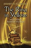 The King in Yellow and Other Horror Stories (Dover Mystery, Detective, & Other Fiction) (0486437507) by Chambers, Robert W.