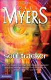 Soul Tracker (The Soul Tracker Series #1) (0310227569) by Myers, Bill