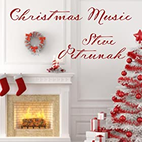 Amazon.com: Steve Petrunak: Christmas Music: Steve Petrunak: MP3