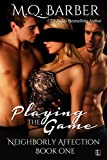 img - for Playing the Game (Neighborly Affection) book / textbook / text book