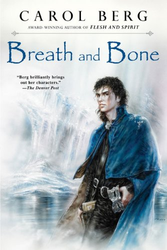 Breath and Bone, Carol Berg