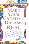 Make Your Creative Dreams Real: A Pla...