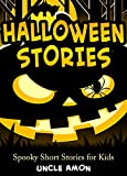 Halloween Stories: Spooky Halloween Ghost Stories and Short Stories for Kids (FREE Halloween Coloring Book Inside) (Halloween Short Stories for Kids)