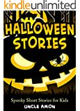 Books for Kids: Halloween Stories: Spooky Halloween Ghost Stories and Short Stories for Kids (FREE Halloween Coloring Book Inside) (Halloween Short Stories for Kids)