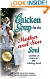 Chicken Soup for the Mother and Son Soul: Stories to Celebrate the Lifelong Bond (Chicken Soup for the Soul (Paperback Health Communications))