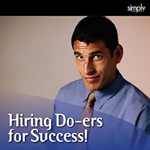Hiring Do-ers for Success: The Steve Jobs Approach to Success | [Deaver Brown]