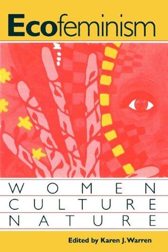 Ecofeminism: Women, Culture, Nature