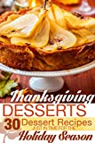 Thanksgiving Desserts: 30 Dessert Recipes Just in Time for the Holiday Season