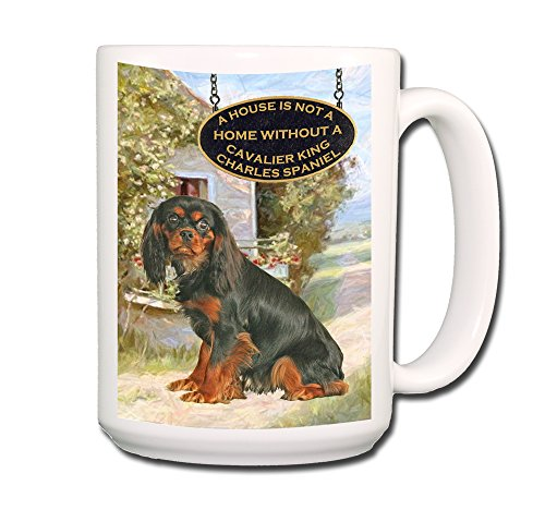 Cavalier King Charles Spaniel A House Is Not A Home Coffee Tea Mug 15 Oz No 3