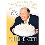 The Older the Fiddle, the Better the Tune: The Joys of Reaching a Certain Age | Willard Scott