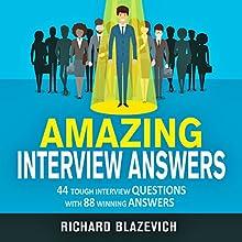 Amazing Interview Answers: 44 Tough Job Interview Questions with 88 Winning Answers | Livre audio Auteur(s) : Richard Blazevich Narrateur(s) : Chris Abernathy