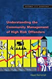 Understanding the Management of High Risk Offenders (Crime & Justice)