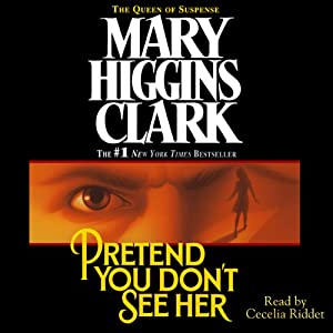 Pretend You Don't See Her | [Mary Higgins Clark]