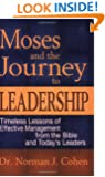Moses & Journey to Leadership: Timeless Lessons of Effective Management from the Bible and Today's Leaders