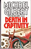 Death in Captivity (0099386801) by Michael Gilbert
