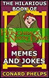 The Hilarious Book Of The Hunchback Of Notre Dame Memes And Jokes
