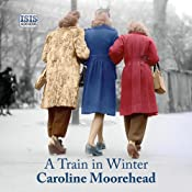 A Train in Winter | [Caroline Moorehead]