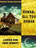 Image of Human, All Too Human : A Book for Free Spirits (Illustrated)